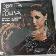 Discos de vinilo: PERLITA DE HUELVA : SEGUIRE TU CAMINO / MI NIÑO TORERO, SINGLE 1973 BELTER. Lote 221967612