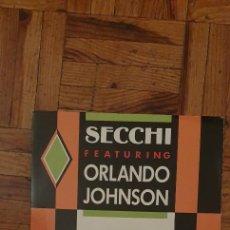 Discos de vinilo: SECCHI* FEATURING ORLANDO JOHNSON – I SAY YEAH SELLO: AIRPLAY RECORDS – 15013, CARRERE – 15013. Lote 221979982