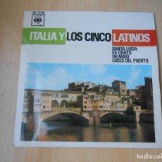 Discos de vinilo: CINCO LATINOS, LOS - ITALIA -, EP, SANTA LUCIA + 3, AÑO 1963. Lote 221990266