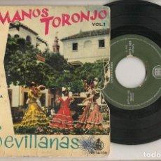 Discos de vinilo: DISCO VINILO. SINGLE. HERMANOS TORONJO. SEVILLANAS. VOL. 1. HISPAVOX HH 16130. (P/C61). Lote 221990371