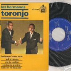 Discos de vinilo: DISCO VINILO. SINGLE. HERMANOS TORONJO. FANDANGOS / NUEVA SERIE. HISPAVOX. HH 16-469. (P/C61). Lote 221990530