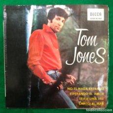 Discos de vinilo: TOM JONES / NO ES NADA EXTRAÑO, ESPERANDO EL AMOR/ ERASE UNA VEZ ... EP DE 1965 RF-4623. Lote 221991052