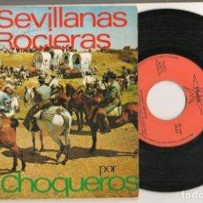 Discos de vinilo: DISCO VINILO. SINGLE. LOS CHOQUEROS. SEVILLANAS ROCIERAS. MARTER M. 794. (P/C61). Lote 221992363