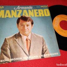 Discos de vinilo: ARMANDO MANZANERO ESPERARE/PUEDO MORIR MAÑANA 7'' SINGLE 1969 RCA VICTOR ESPAÑA SPAIN. Lote 222004721