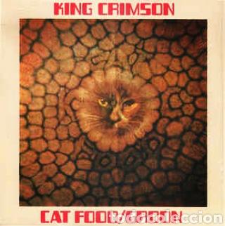 KING CRIMSON–CAT FOOD / GROON . LP VINILO 10 PULGADAS. PRECINTADO. (Música - Discos - LP Vinilo - Pop - Rock - Extranjero de los 70)