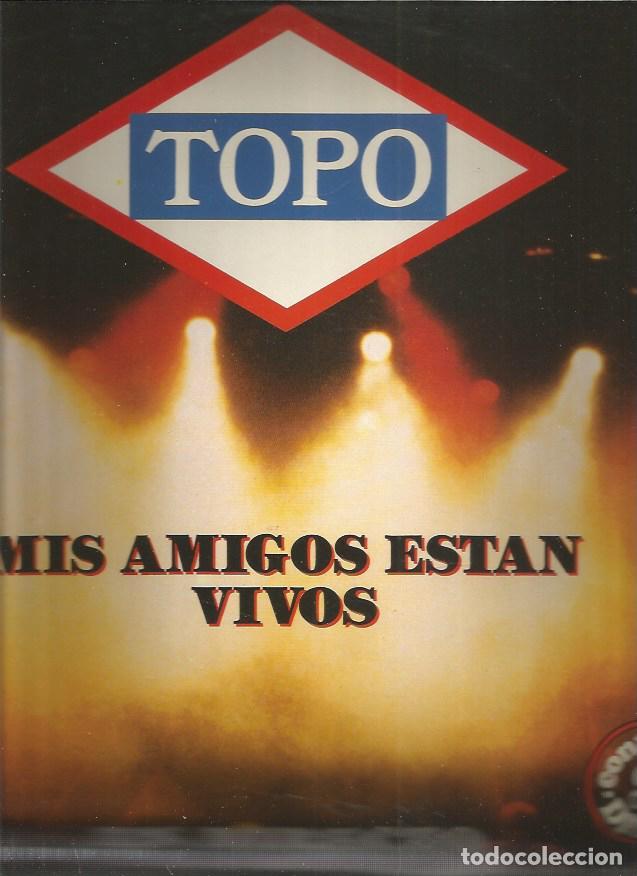 TOPO MIS AMIGOS ESTAN VIVOS (Música - Discos - LP Vinilo - Grupos Españoles de los 70 y 80)