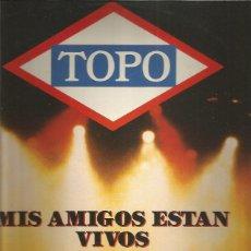 Discos de vinilo: TOPO MIS AMIGOS ESTAN VIVOS. Lote 222018745