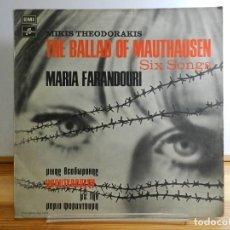 Discos de vinilo: VINILO LP. MIKIS THEODORAKIS MARIA FARANDOURI - THE BALLAD OF MAUTHAUSEN. SIX SONGS. EDICIÓN GRIEGA.. Lote 222029600