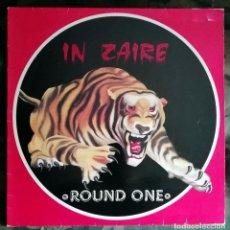 Discos de vinilo: ROUND ONE – IN ZAIRE SPAIN 1986. Lote 222043292