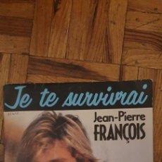 Discos de vinilo: JEAN-PIERRE FRANÇOIS ?– JE TE SURVIVRAI LABEL: ZONE MUSIC ?– 1742997 FORMAT: VINYL, 7 , 45 RPM,. Lote 222060980