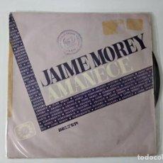 Discos de vinilo: JAIME MOREY ''AMANECE'' AÑO 1972 VINILO DE 7'' ES UN EPS 4 CANCIONES. Lote 222083201