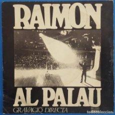 Discos de vinilo: SINGLE / RAIMON AL PALAU / AL VENT / EDIGSA SD 3 SG / 1968. Lote 222085025
