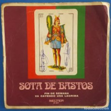 Discos de vinilo: SINGLE / SOTA DE BASTOS / FIN DE SEMANA / BELTER 07.947 / 1973. Lote 222086507