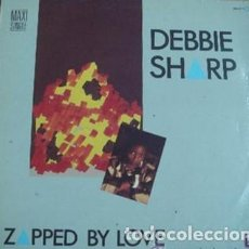Discos de vinilo: DEBBIE SHARP - ZAPPED BY LOVE - MAXI-SINGLE ZAFIRO 1985. Lote 222090170