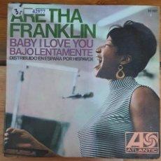 Disques de vinyle: 42977 - ARETHA FRANKKLIN - BABUY I LOVE YOU - BAJO LENTAMENTE - AÑO 1967. Lote 222095093