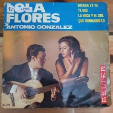 Discos de vinilo: 42985 - LOLA FLORES Y ANTONIO GONZALEZ - 4 SINGLES - DISCOS BELTER - AÑO 1965. Lote 222095786