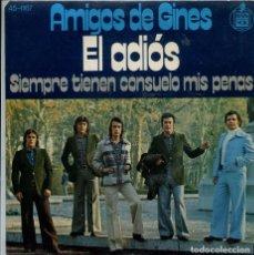 Discos de vinilo: AMIGOS DE GINES / EL ADIOS / AIEMPRE TIENEN CONSUELO MIS PENAS (SINGLE 1975). Lote 222099818