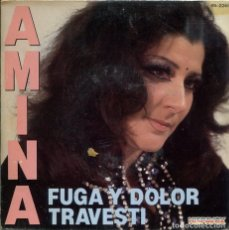 Discos de vinilo: AMINA / FUGA Y DOLOR / TRAVESTI (SINGLE 1982). Lote 222100078