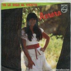 Discos de vinilo: AURORA / YO LE DIGO AL VIENTO / AURORA (SINGLE 1983). Lote 222108376