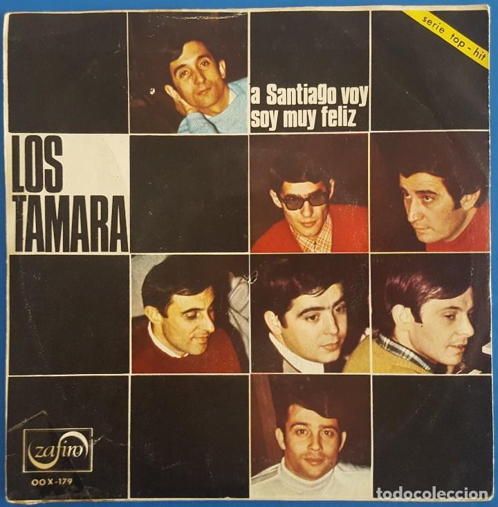Discos de vinilo: SINGLE / LOS TAMARA / A SANTIAGO VOY / ZAFIRO OOX-179 / 1967 - Foto 2 - 222109342