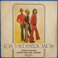 Discos de vinilo: SINGLE / LOS 3 SUDAMERICANOS / ENDULZAME / BELTER 08.169 / 1972. Lote 222109490