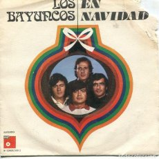 Discos de vinilo: LOS BAYUNCOS (EN NAVIDAD) NOCHEBUENA ROCIERA / ROSA Y CLAVEL (SINGLE 1974). Lote 222109512