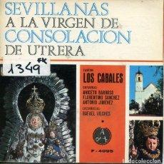 Discos de vinilo: LOS CABALES (SEVILLANAS A LA VIRGEN DE CONSOLACION DE UTRERA) / CANTO A LA TIERRA + 3 (EP 1970). Lote 222109681