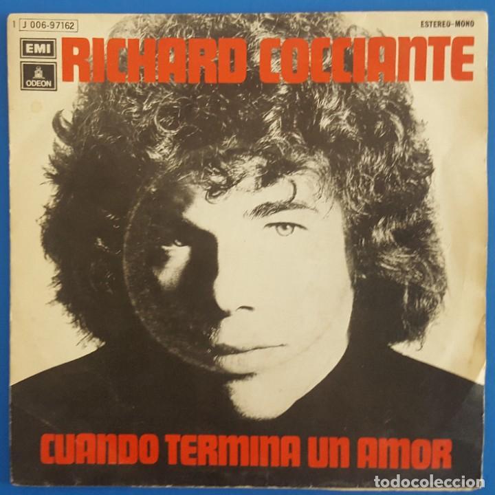 SINGLE / RICHARD COCCIANTE / CUANDO TERMINA UN AMOR / ODEON 1 J 006-97162 / 1975 (Música - Discos - Singles Vinilo - Canción Francesa e Italiana)