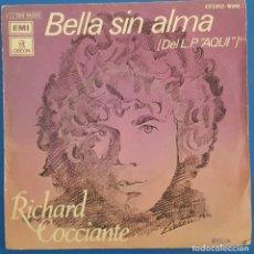 Discos de vinilo: SINGLE / RICHARD COCCIANTE / BELLA SIN ALMA / ODEON 1 J 006-96225 / 1974. Lote 222109921