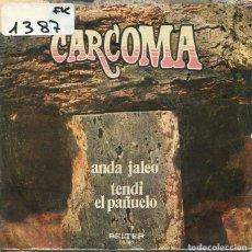 Discos de vinilo: CARCOMA / ANDA JALEO / TENDI EL PAÑIELO (SINGLE 1972). Lote 222110450