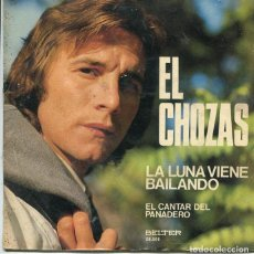 Discos de vinilo: EL CHOZAS / LA LUNA VIENE BAILANDO / EL CANTAR DEL PANADERO (SINGLE 1975). Lote 222111953