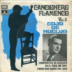 Discos de vinilo: EL COJO DE HUELVA (CANCIONERO FLAMENCO VOL.III) CAMPANITAS DE LA ALDEA + 1 (SINGLE 1971). Lote 222112405