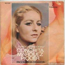 Discos de vinilo: CONCHITA MARQUEZ PIQUER / ...Y PAGO MI FELICIDAD / ESCOMBROS DE AMOR (SINGLE 1970). Lote 222112801