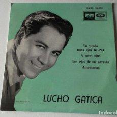 Discos de vinilo: LUCHO GATICA / YO VENDO UNOS OJOS NEGROS / A UNOS OJOS / LOS EJES DE MI CARRETA / AMEMONOS (EP 59). Lote 222132006