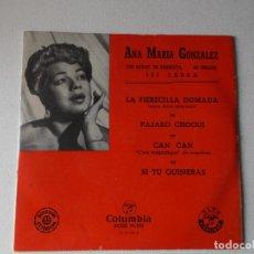 Discos de vinilo: ANA MARIA GONZALEZ,. LA FIERECILLA DOMADA, PAJARO CHOGUI, CAN CAN,SI TU QUISIERAS. Lote 222133780