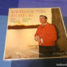 Discos de vinilo: LOTT87 LP UK COUNTRY 1965 BUEN ESTADO JIM REEVES WE THANK THEE. Lote 222139547