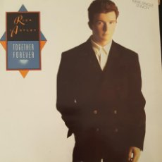 Discos de vinilo: RICK ASTLEY - TOGETHER FOREVER MAXI SINGLE SPAIN 1988. Lote 222147388