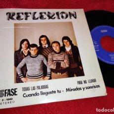 Discos de vinilo: REFLEXION TODAS LAS PALABRAS/PARA NO LLORAR/CUANDO LLEGASTE TU +1 EP 1975 FASE PROMO. Lote 222148886