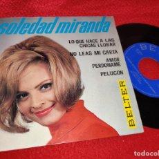 Discos de vinilo: SOLEDAD MIRANDA LO QUE HACE A LAS CHICAS LLORAR/PELUCON/NO LEAS MI CARTA +1 EP 1964 BELTER RARO. Lote 222149358