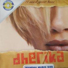 Discos de vinilo: DHERIKA - I NEED YOUR LOVE MAXI SINGLE 2008 SPAIN. Lote 222151667