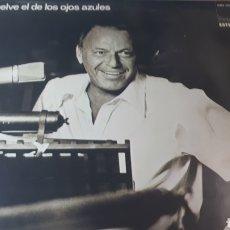 Discos de vinilo: FRANK SINATRA VUELVE EL DE LOS OJOS AZULES. Lote 222152246