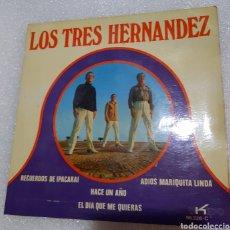 Discos de vinilo: LOS TRES HERNANDEZ - RECUERDOS DE IPACARAI + 3. Lote 222177452