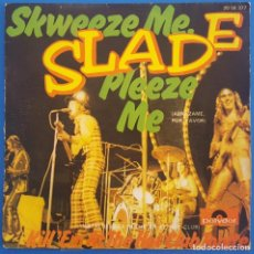 Discos de vinilo: SINGLE / SLADE / SKWEEZE ME, PLEEZE ME - KILL 'EM AT THE HOT CLUB TONITE / POLYDOR 20 58 377 / 1973. Lote 222180826