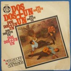 Discos de vinilo: SINGLE / DOS + UN / PESCADORS - CANÇO DEL QUE ESTIMA / DDC S-802 / 1968. Lote 222182037