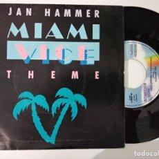Discos de vinilo: JAN HAMMER SG MCA 1985 MIAMI VICE THEME +1 TVE TELEVISION BSO. Lote 222183321