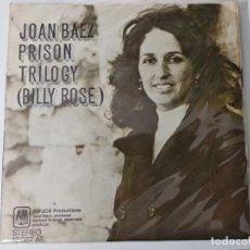 Discos de vinilo: JOAN BAEZ / CANCION DE BANGLA DESH / TRILOGIA DE LA PRISION (SINGLE 1972). Lote 222184290