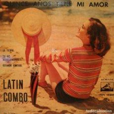 Discos de vinilo: LATIN COMBO - QUINCE AÑOS TIENE MI AMOR - ESTANDO CONTIGO - LA TIERRA +1 - RARO EP DEL AÑO 1961. Lote 222186351