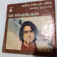 Discos de vinilo: LUIS EDUARDO AUTE- ADIOS INÉS DE ULLOA. Lote 222190686
