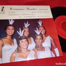 Discos de vinilo: HERMANAS BENITEZ PIDE/MIL VIOLINES/VEREDA TROPICAL/EL YERBERO MODERNO EP 1961 ZAFIRO. Lote 222191870