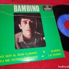 Discos de vinilo: BAMBINO YO SOY EL SON CUBANO/QUIERO/LA PARED/TU ME ACOSTUMBRASTE EP 1966 COLUMBIA RUMBA. Lote 222195102